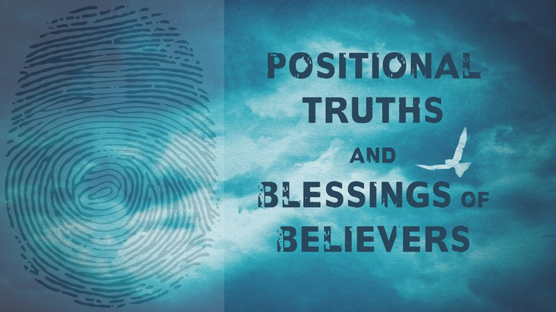 Positional Truths and Blessings of Believers