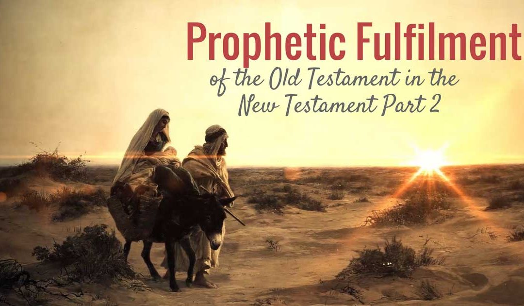 Prophetic Fulfilment of the Old Testament in the New Testament Part 2