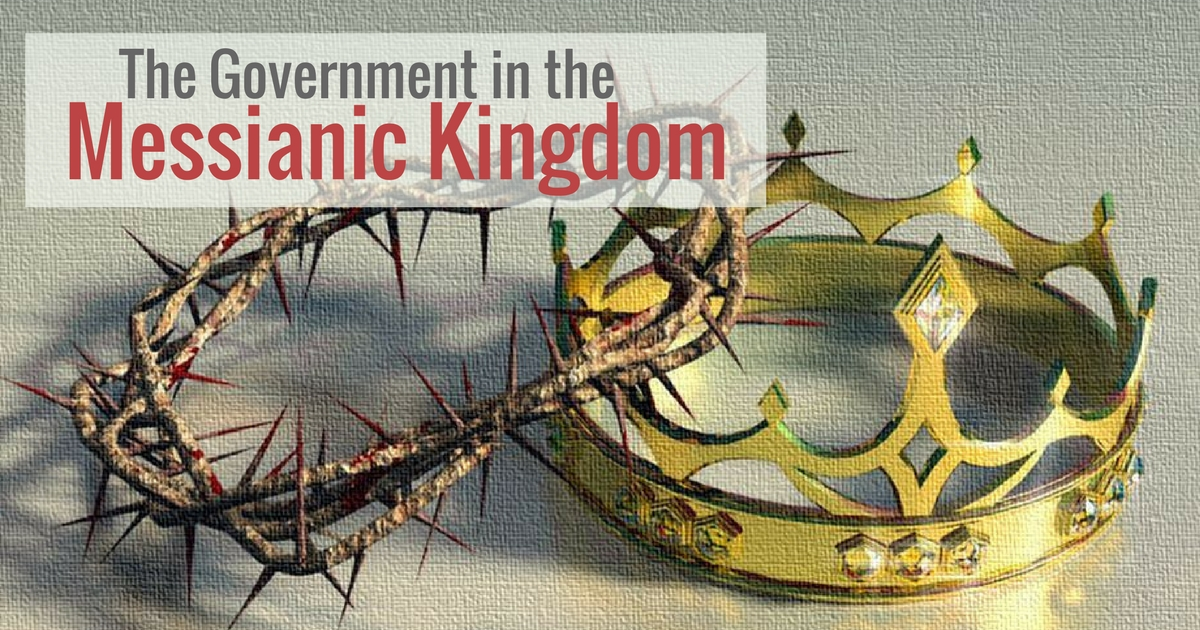We are going to be actively involved in the Messianic kingdom